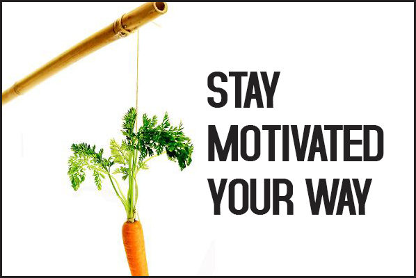 Stay Motivated Your Way