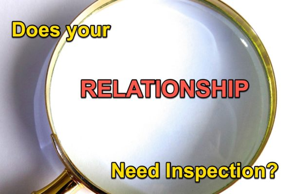 Do you need a relationship inspection?