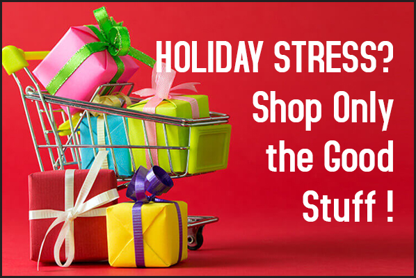 Holiday Stress - Shop the good stuff