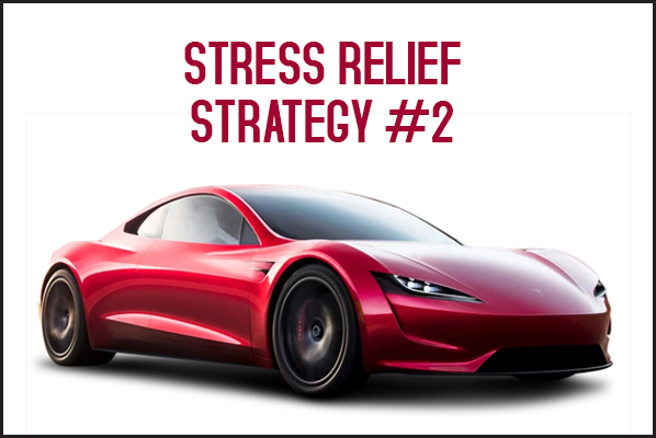 Stress Relief Strategy #2