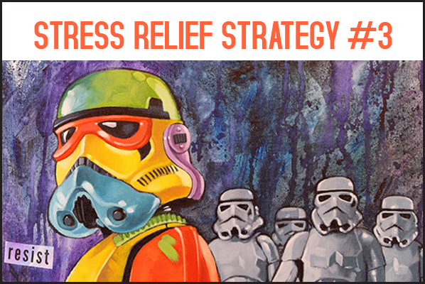 Stress Relief Strategy #3 - Resist