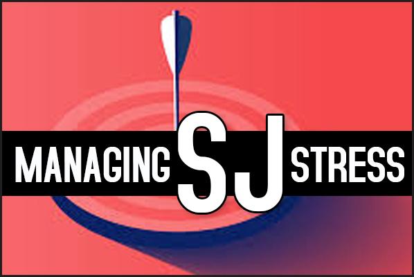 Managing SJ Stress