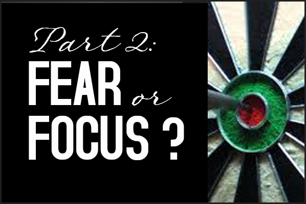 Fix Your Fear with Positive Focus