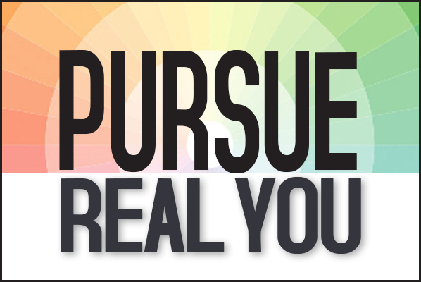 Pursuing Real You