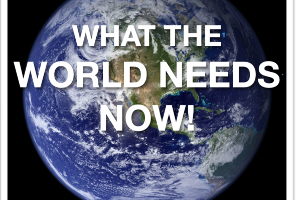 What the World Needs Now: Love, not hate